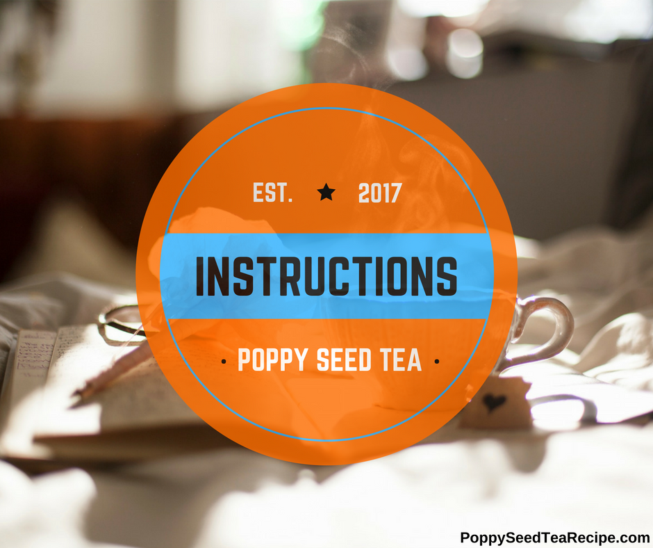 Poppy Seed Tea Instructions Learn How To Make Poppy Seed Tea