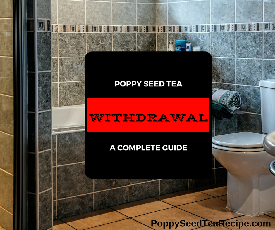 Poppy Seed Tea Withdrawal The Effects How To Deal With Them
