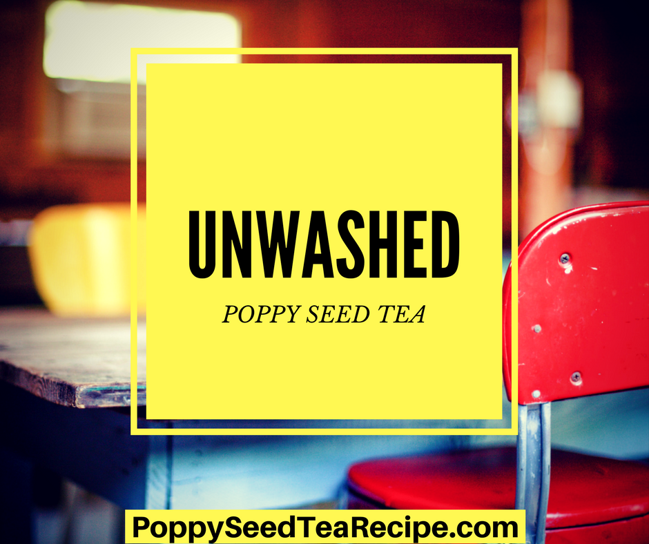 Unwashed Poppy Seed Tea Discover Everything About This Powerful Tea