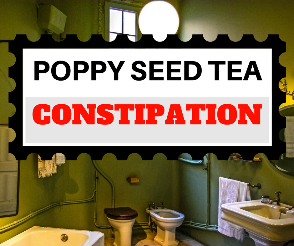 poppy seed tea constipation
